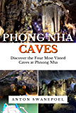 Phong Nha Caves: Discover the Four Most Visted Caves at Phnong Nha (Vietnam Book 2)