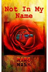 Not In My Name Kindle Edition