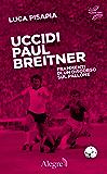 Uccidi Paul Breitner: Frammenti di un discorso sul pallone (Quinto tipo)