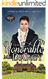 The Honorable Mr. Darcy: A Pride & Prejudice Variation (A Meryton Mystery Book 1)