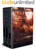 Owned by The Vampire: Complete box set series (Books 1 - 3)