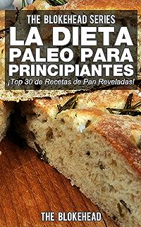 La Dieta Paleo Para Principiantes ¡Top 30 de Recetas de Pan Reveladas! (Spanish