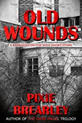 Old Wounds: Bandages on the Soul - Story 2 Kindle Edition