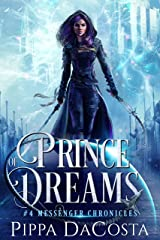Prince of Dreams (Messenger Chronicles Book 4)