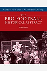 The Pro Football Historical Abstract: A Hardcore Fan's Guide to All-Time Player Rankings Hardcover