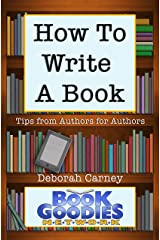 How To Write A Book: Tips from Authors for Authors About Writing and Publishing Kindle Edition