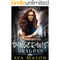 Carrie and the Dangerous Dragons: A Dark, Paranormal RH (Fated Mates Book 3)