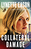 Collateral Damage (Danger Never Sleeps Book #1)