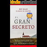 """""""EL GRAN SECRETO"""": Te enseña cómo obtener lo"""