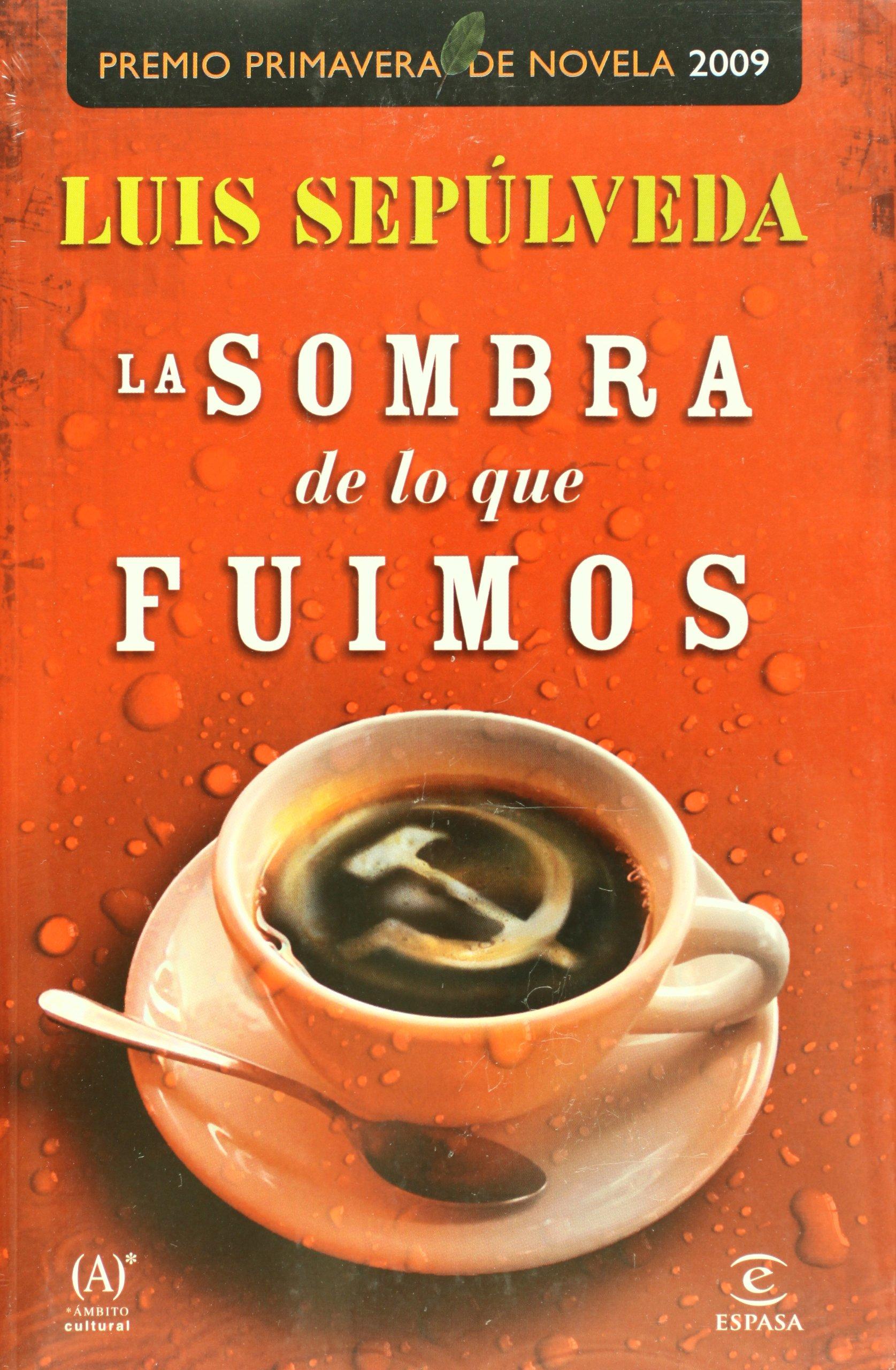 La sombra de lo que fuimos (Spanish Edition): Luis Sepulveda ...