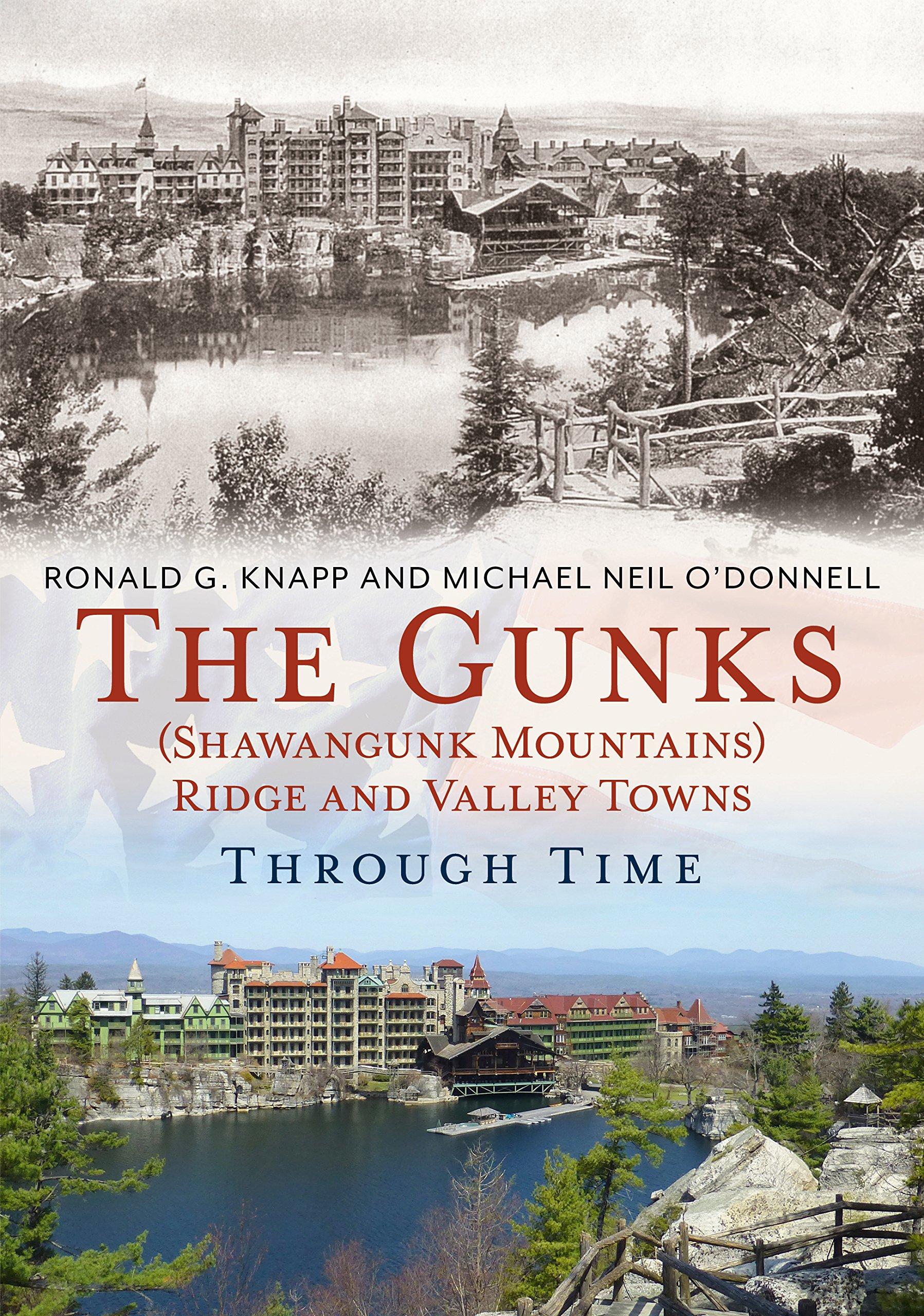 Read Online The Gunks (Shawangunk Mountains) Ridge and Valley Towns Through Time (America Through Time) pdf epub