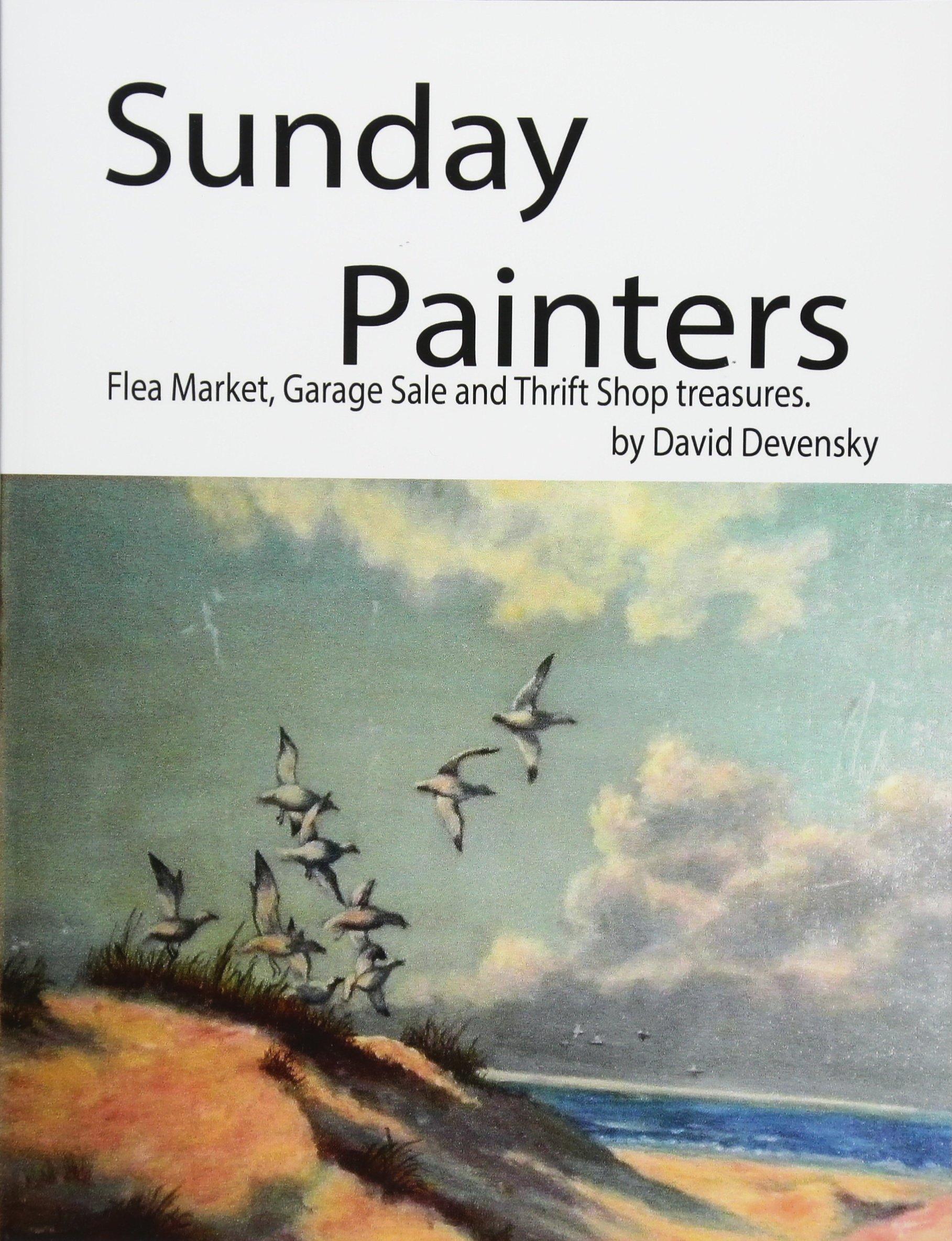 Sunday Painters: Flea Market, Garage Sale & Thrift Shop Treasures. pdf