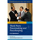 Third-Party Peacemaking and Peacekeeping (Understanding War and Peace)
