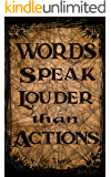 Words Speak Louder than Actions: The Words You've Definitely Heard But Probably Don't Know the Meaning Of. Exciting stories about the origin of the words that we use every day.