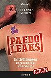 PaedoLeaks: Enthüllungen ungeschminkt und tabulos (Johannes Sieben)
