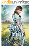A Bet on Love and Hope: An Inspirational Historical Western Romance Book