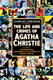 The Life and Crimes of Agatha Christie: A biographical companion to the works of Agatha Christie (Text Only)