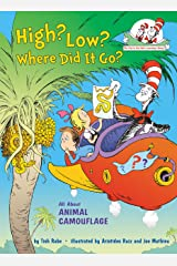 High? Low? Where Did It Go?: All About Animal Camouflage (Cat in the Hat's Learning Library) Kindle Edition
