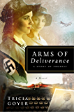 Arms of Deliverance: A Story of Promise