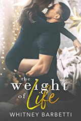 The Weight of Life (Love in London Book 1) Kindle Edition