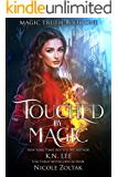Touched by Magic: An Epic Fantasy Adventure (Magic Truth Book 1)