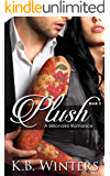 Plush Book 3: A Billionaire Romance