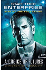 Rise of the Federation: A Choice of Futures (Star Trek: Enterprise Book 15) Kindle Edition