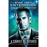 Rise of the Federation: A Choice of Futures (Star Trek: Enterprise Book 15)