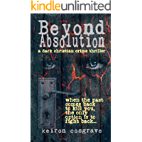 BEYOND ABSOLUTION: A DARK CHRISTIAN CRIME THRILLER (DI Wardell Book 3)