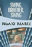 Swing, Brother, Swing (Roderick Alleyn Book 15)