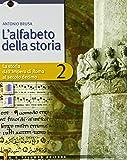 L'Alfabeto della storia. Con tre dimensioni. Per il biennio delle Scuole superiori. Con DVD-ROM. Con espansione online: 2