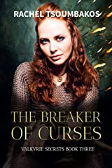 The Breaker of Curses (Valkyrie Secrets Book 3) Kindle Edition