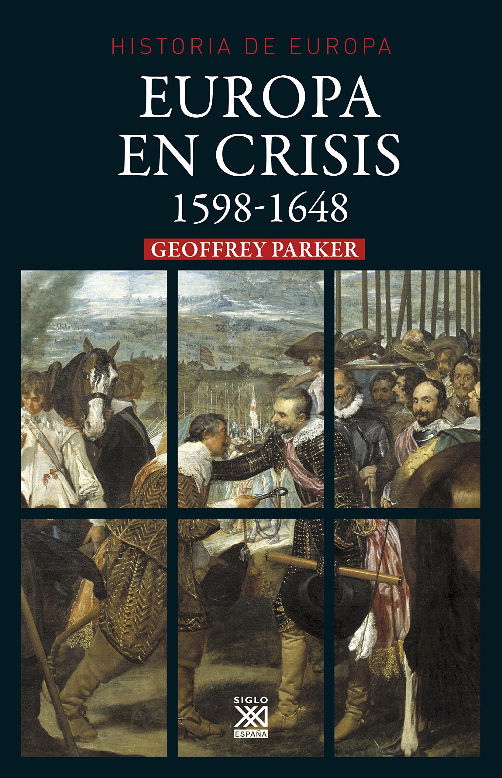 Europa en crisis, 1598-1648: 19 Siglo XXI de España General ...