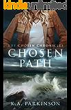A Chosen Path (The Chosen Chronicles Book 3)