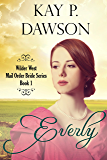 Everly: Clean Historical Mail Order Bride Romance (Wilder West Series Book 1)