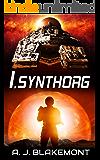 I, Synthorg: Synthorg Marines book 1