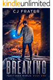 The Breaking: Fractured World: Book One