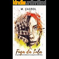 Fuga da Lula: Um grande romance lésbico em um pequeno mundo hétero