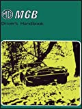 MG MGB Driver's Handbook: Part No. Akm3661