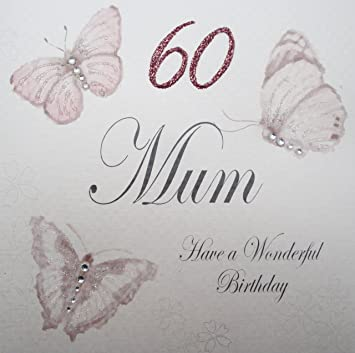 WHITE COTTON CARDS 60 Mum Have A Wonderful Hanmade 60th Birthday Card Vintage Butterflies
