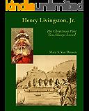 Henry Livingston, Jr.: The Christmas Poet You Always Loved
