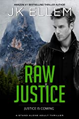 Raw Justice: A mystery and suspense standalone crime thriller (No Justice Book 5) Kindle Edition