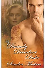 My Divinely Decadent Duke (The Duke Series)