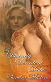 My Divinely Decadent Duke (The Duke Series)