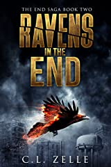 Ravens in the End: Book Two in the NA Post-Apocalyptic Dystopian Epic (The End Saga - 2)