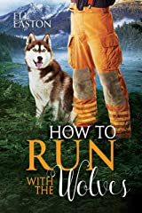 How To Run With The Wolves (Howl at the Moon Book 5) Kindle Edition
