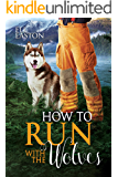 How To Run With The Wolves (Howl at the Moon Book 5)