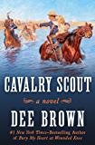 Cavalry Scout: A Novel