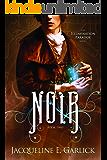 Noir (The Illumination Paradox Book 2)