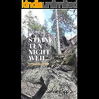 Steine tun nicht weh (German Edition)